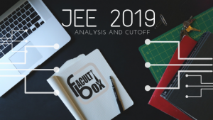 JEE Main 2019 – Analysis and Expected Cutoffs